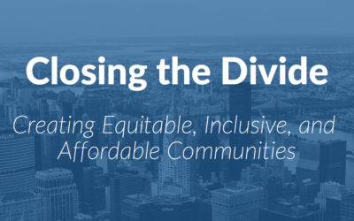 Closing the Divide: Creating Equitable, Inclusive, and Affordable Communities